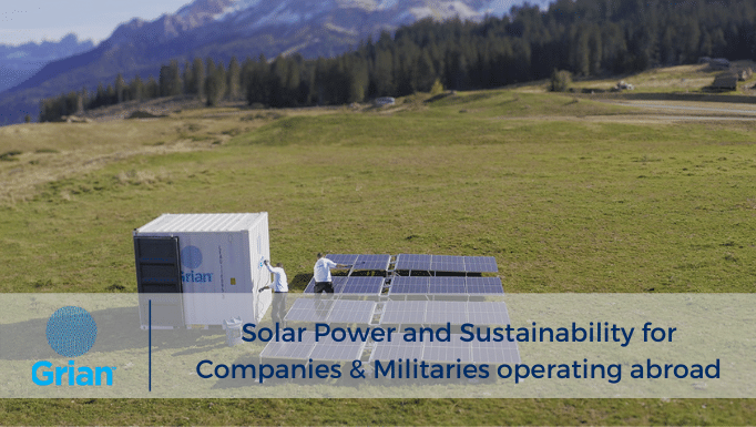 Solar Power and Sustainability for Companies & Militaries operating abroad