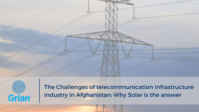 The Challenges of telecommunication infrastructure industry in Afghanistan: Why Solar is the answer